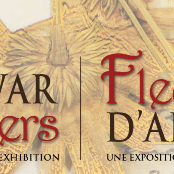 Warflowers: a travelling art exhibition / Fleurs d'armes