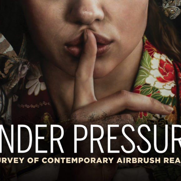 Under Pressure: a Survey of Contemporary Airbrush Realism